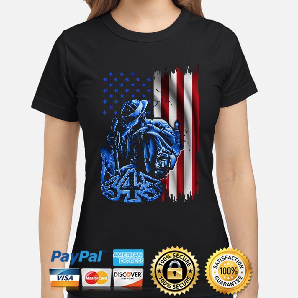Firefighter sadness 343 American flag 9-11 ladies shirt