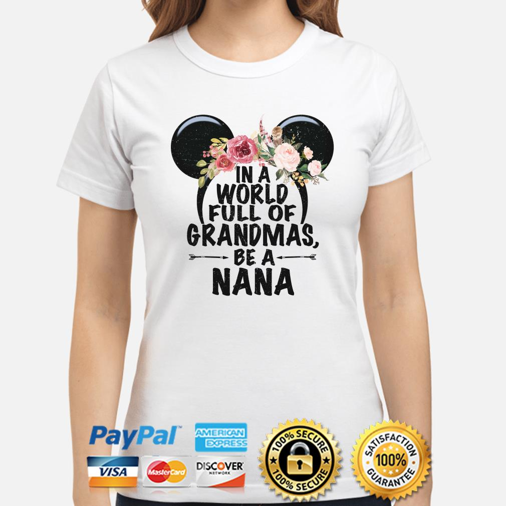 Mickey mouse flowers in a world full of Grandmas be a nana ladies shirt