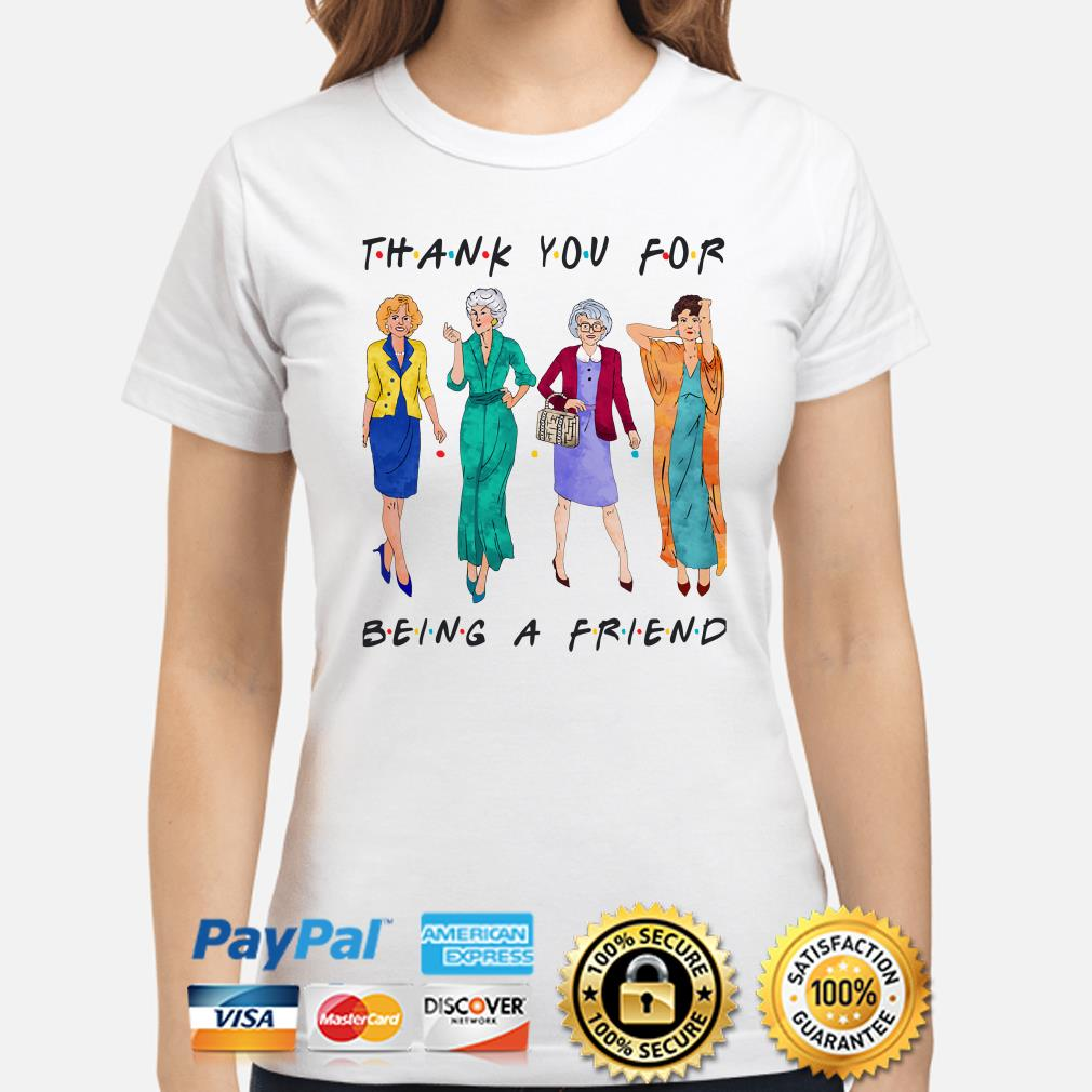 The Golden Girls thank you for being a friend ladies shirt