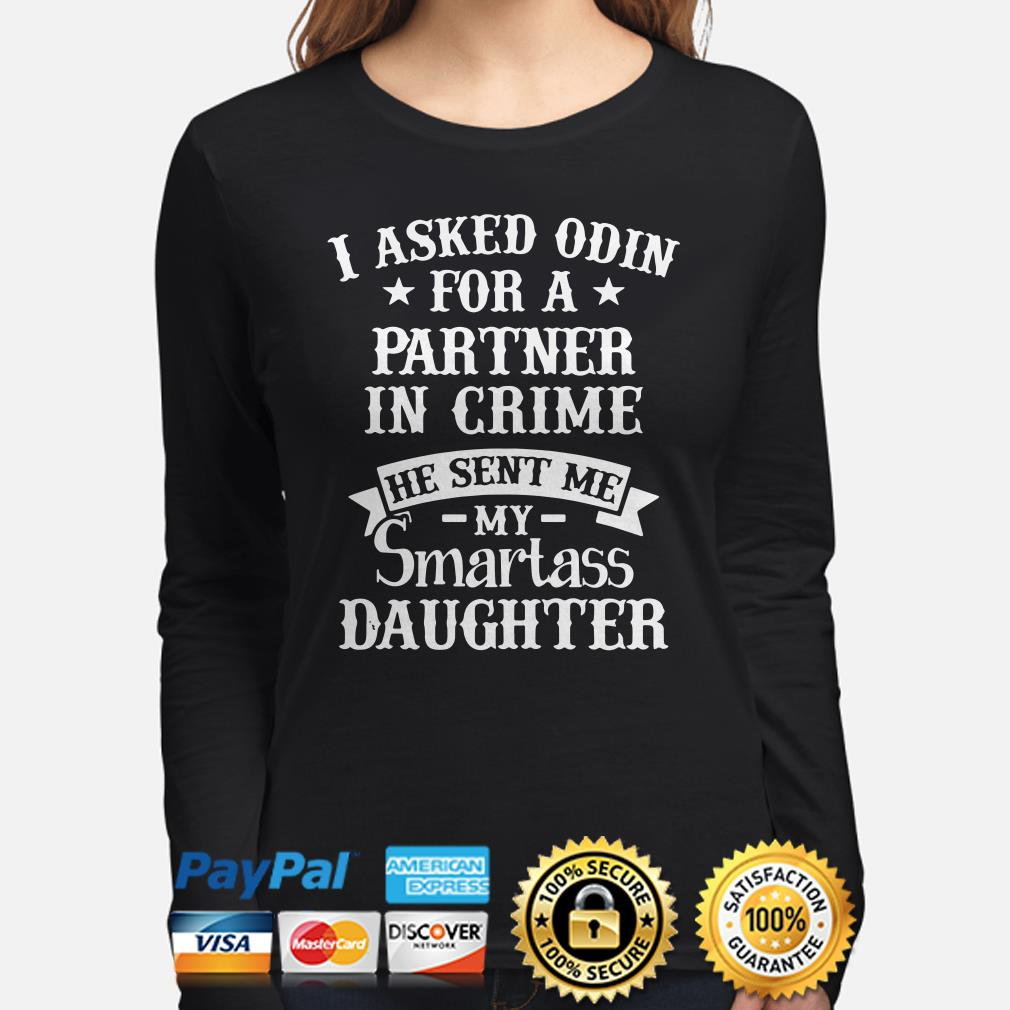 Viking I asked Odin for a partner in crime he sent me my smartass daughter long sleeve
