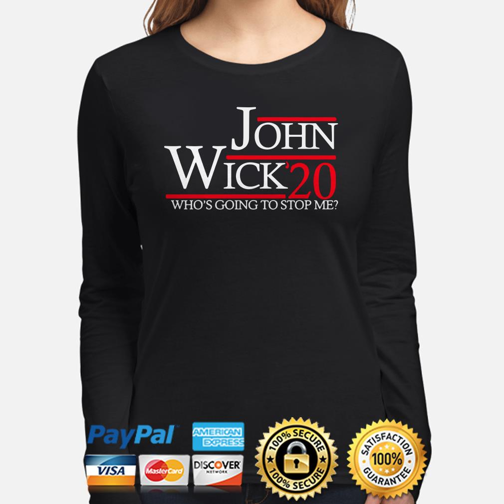 John Wick 20 who's going to stop me long sleeve