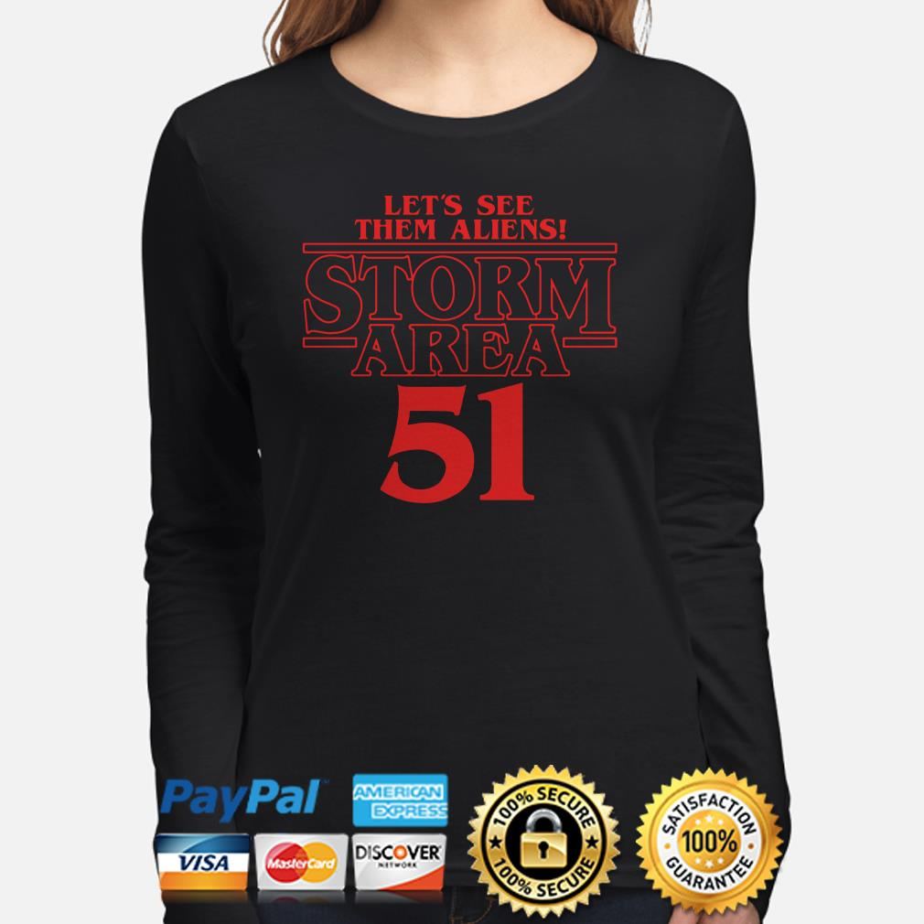 Let's see them aliens Storm area 51 Stranger Things long sleeve