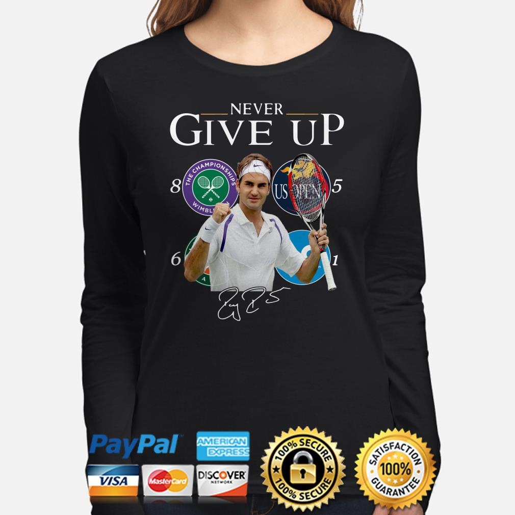 Roger Federer Champions Never Give Up long sleeve