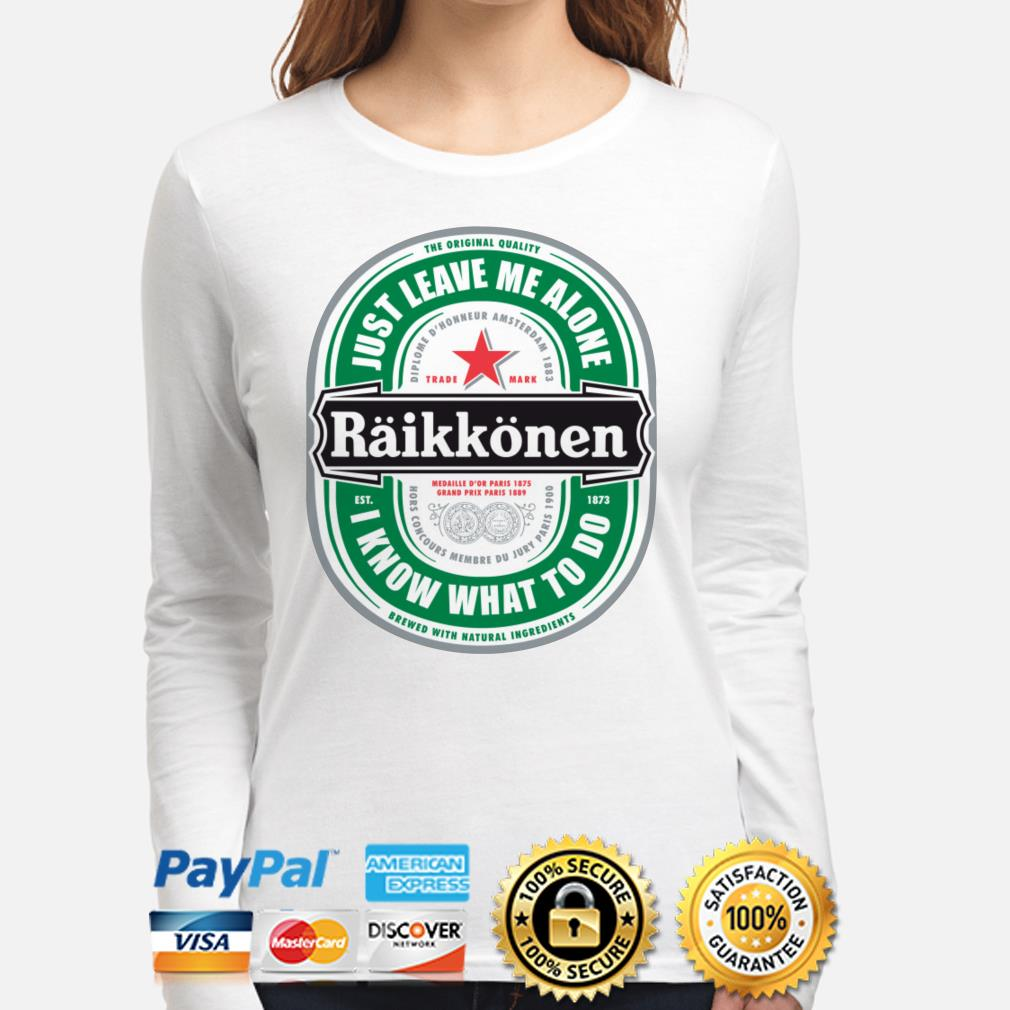 Raikkonen just leave me alone I know what to do long sleeve