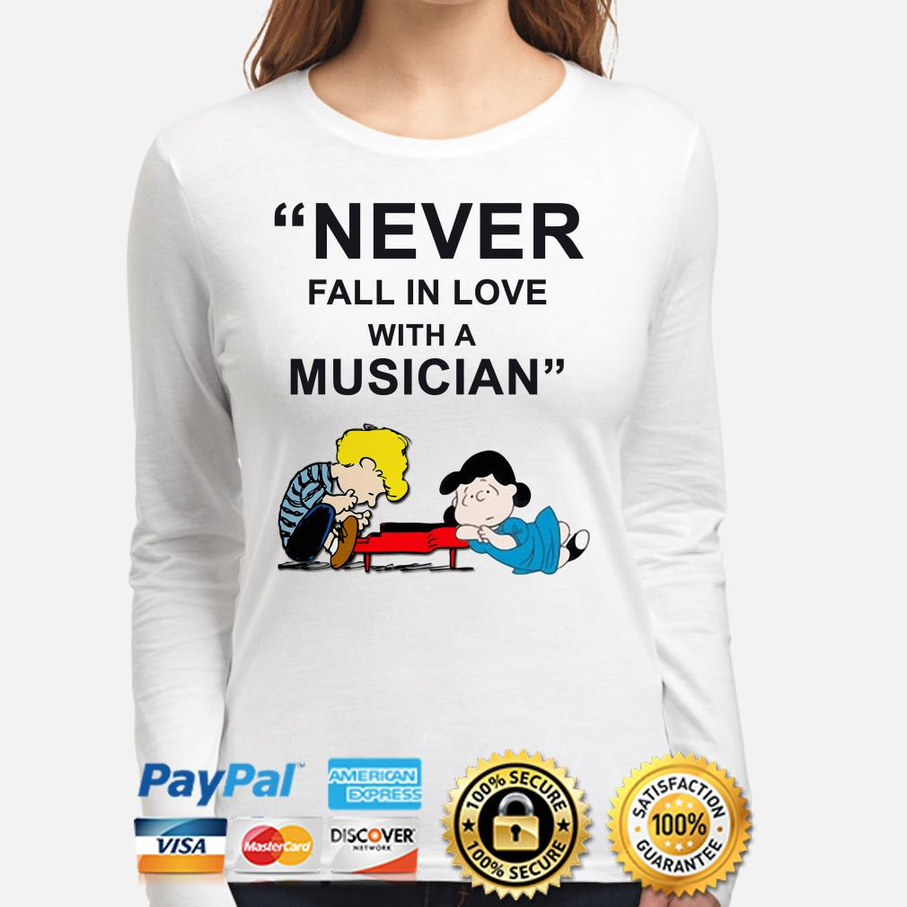 Schroeder and Lucy Never Fall in love with a Musician long sleeve