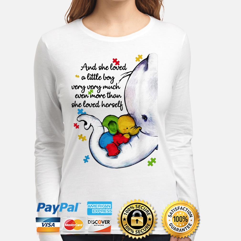 Autism Elephant mom and she loved a little boy very much more than she loved herself long sleeve