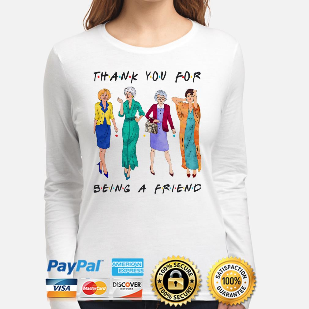 The Golden Girls thank you for being a friend long sleeve