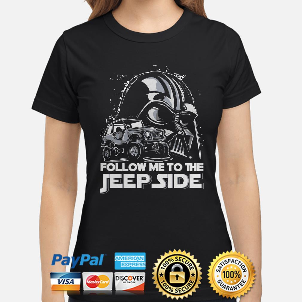 Star Wars Darth Vader follow me to the Jeep side ladies shirt