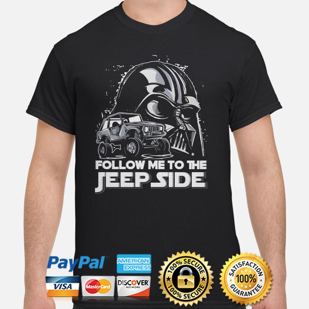 Star Wars Darth Vader follow me to the Jeep side shirt
