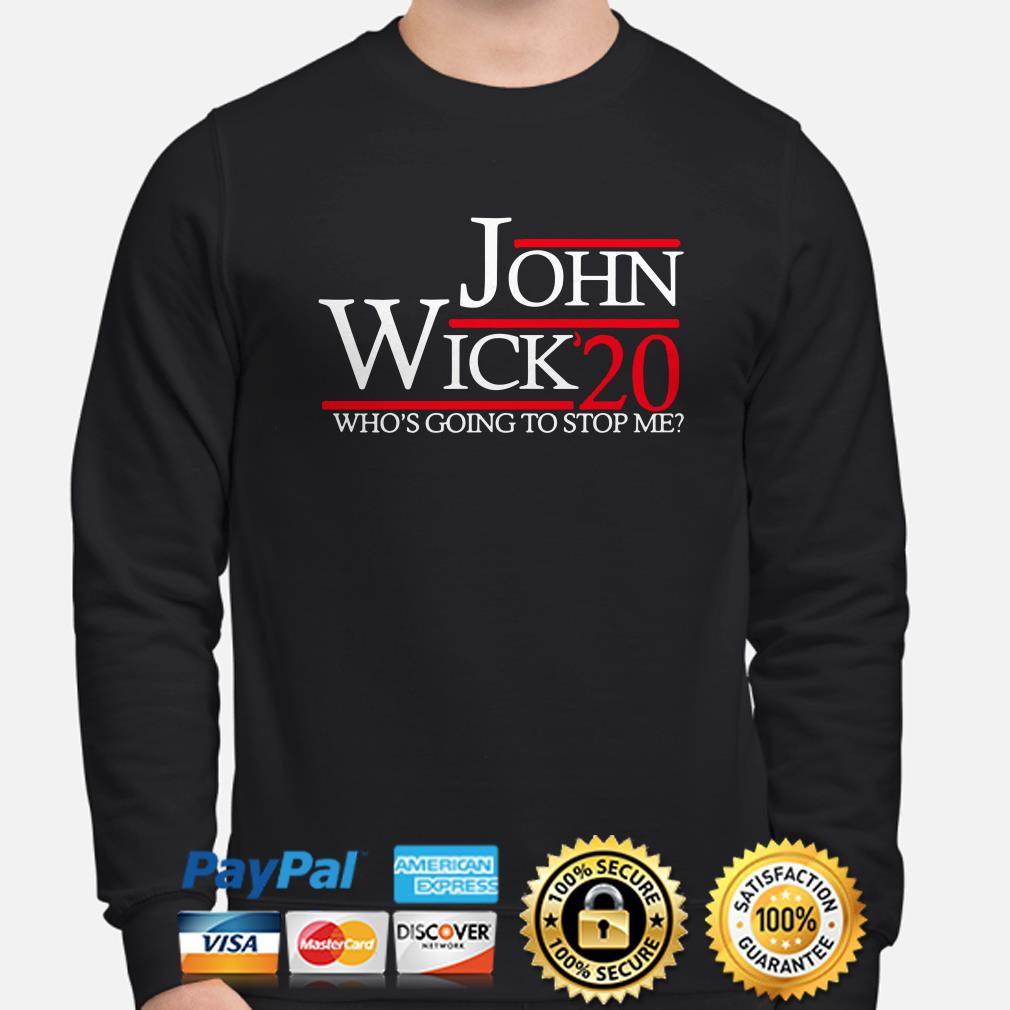 John Wick 20 who's going to stop me sweater