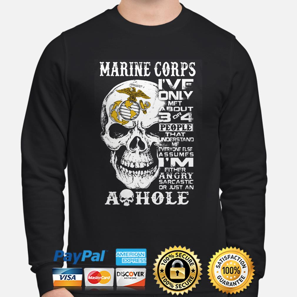 Skull marine corps I've on le met about 3 or 4 people that understand me sweater