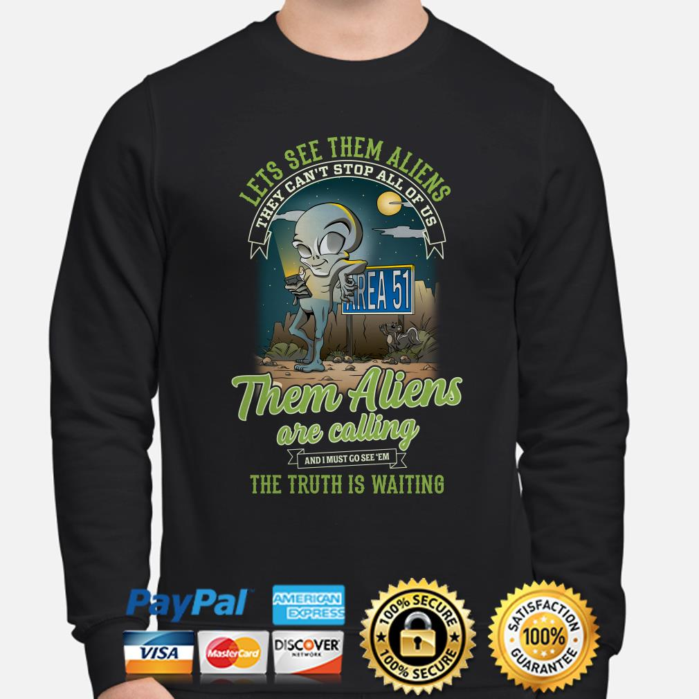 Let's see them Aliens are calling the truth is waiting sweater