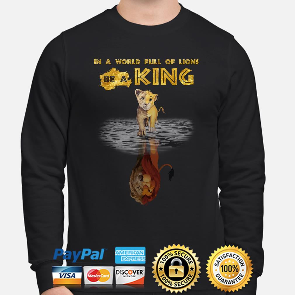 Simba in a world full of Lions be a King sweater