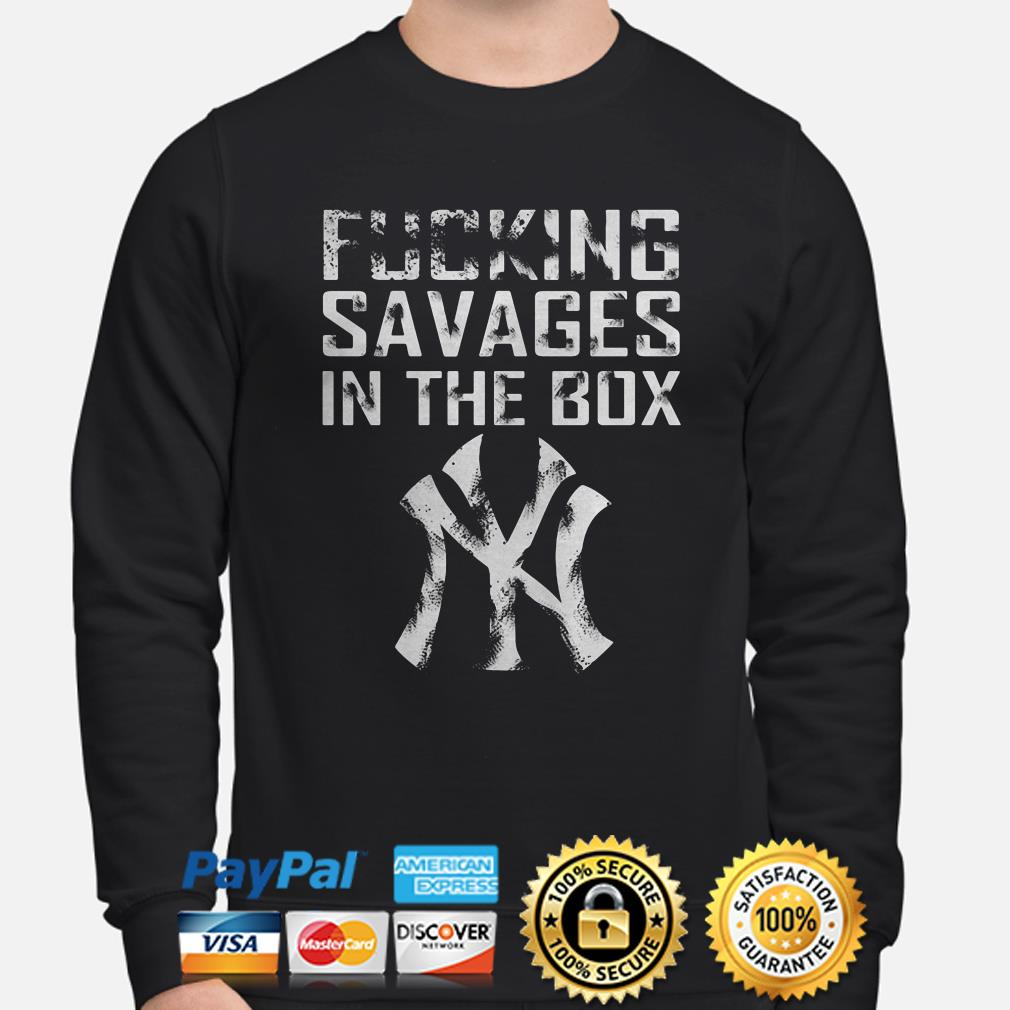 New York Yankees Fucking savages in the Box sweater