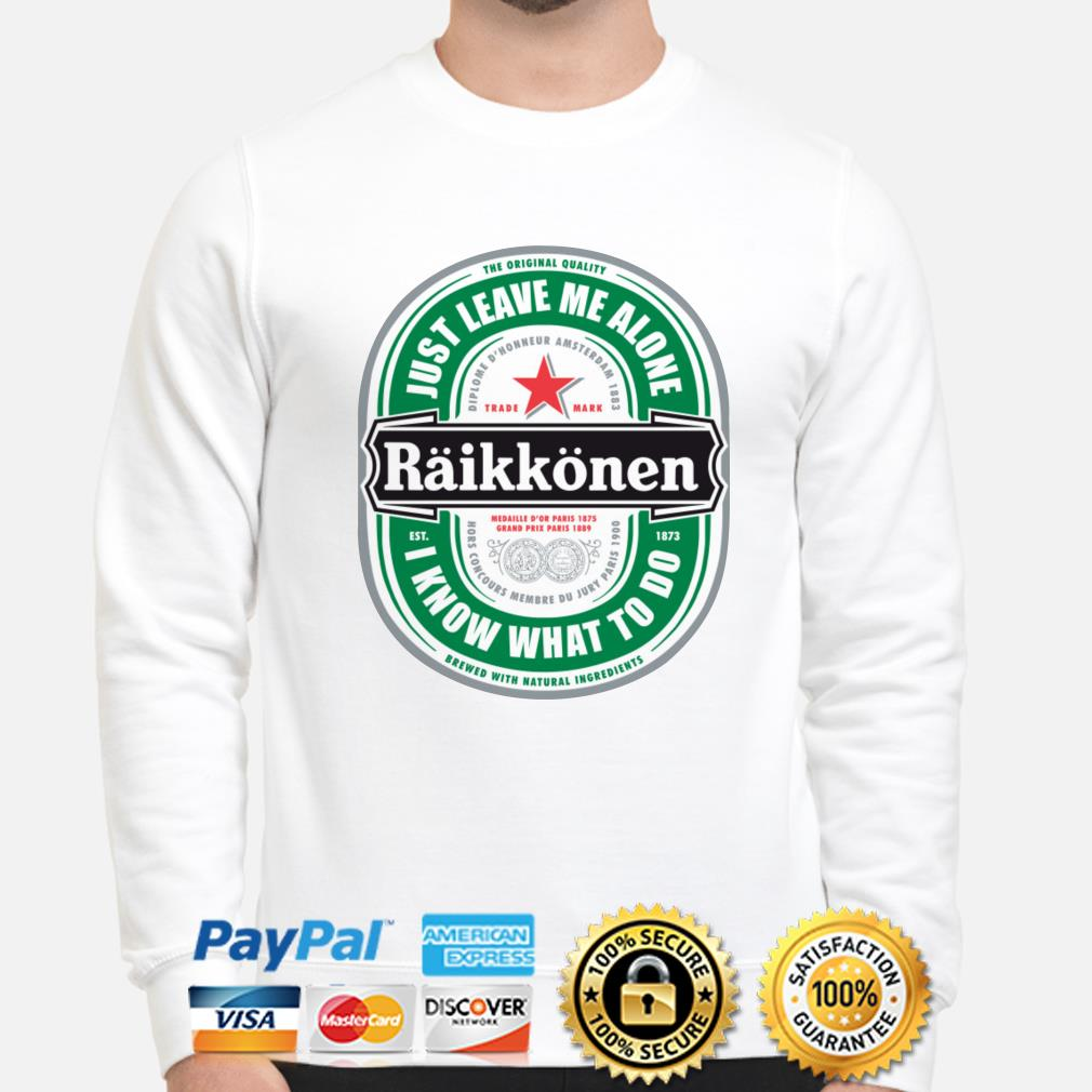 Raikkonen just leave me alone I know what to do sweater