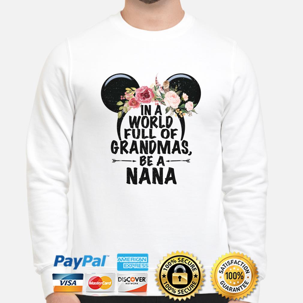 Mickey mouse flowers in a world full of Grandmas be a nana sweater