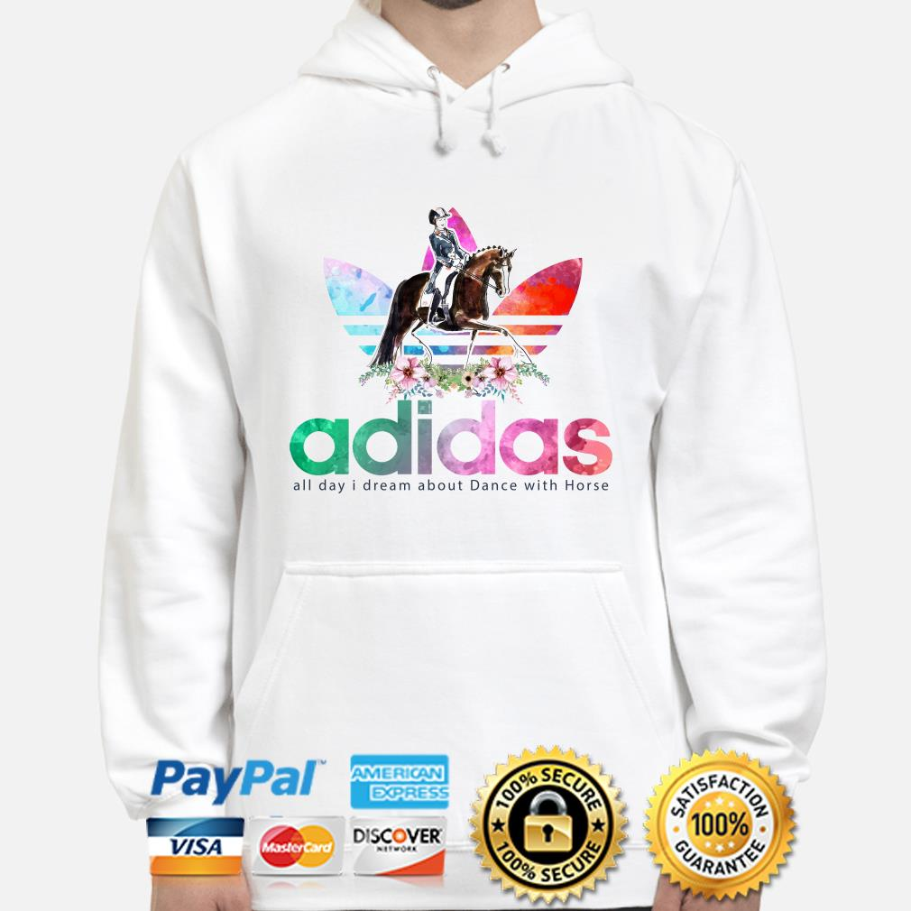 Adidas all day I dream about dance with horse hoodie