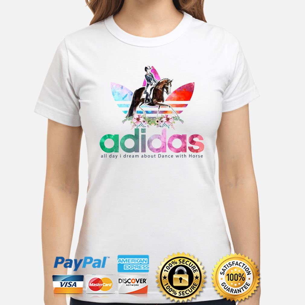 Adidas all day I dream about dance with horse ladies shirt