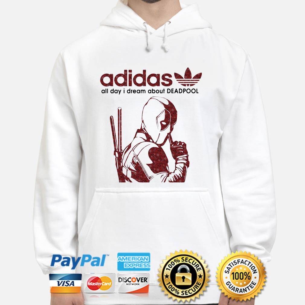 Adidas all day I dream about Deadpool hoodie