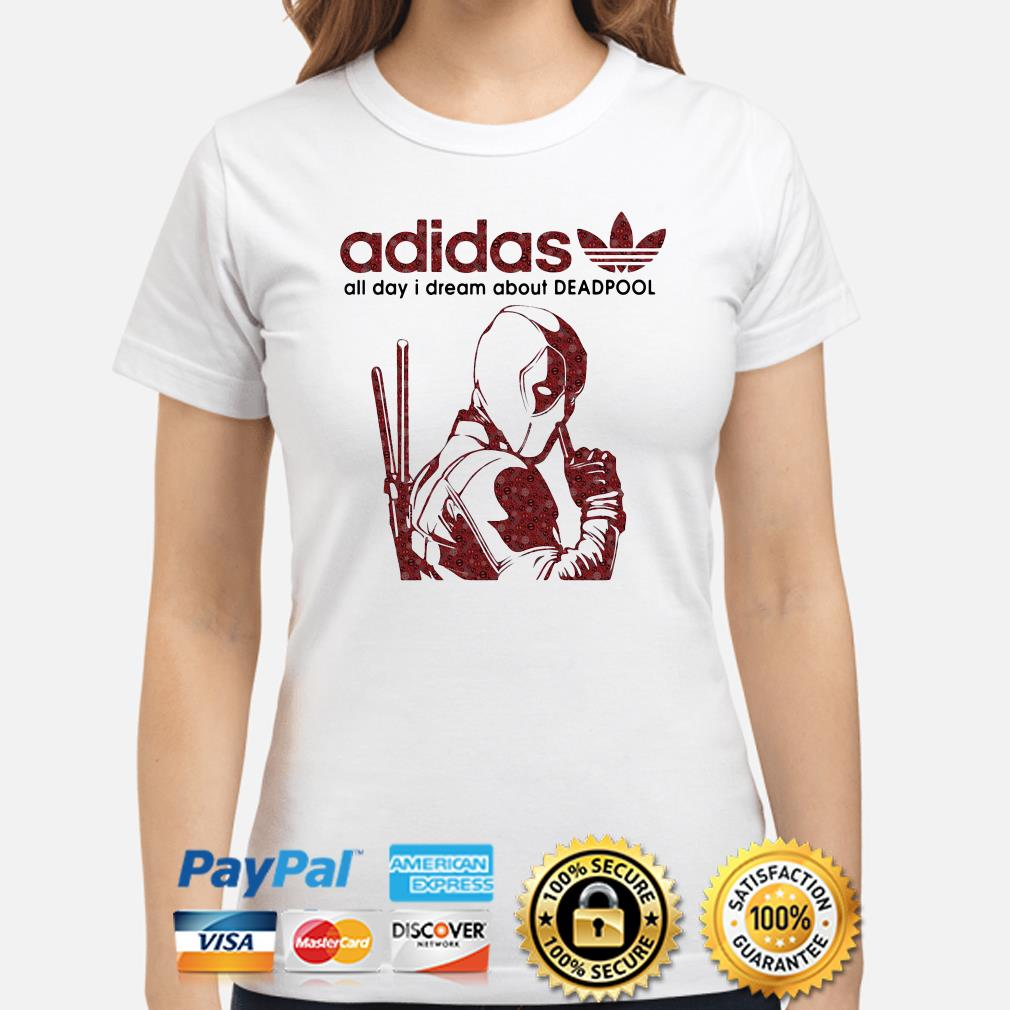 Adidas all day I dream about Deadpool ladies shirt