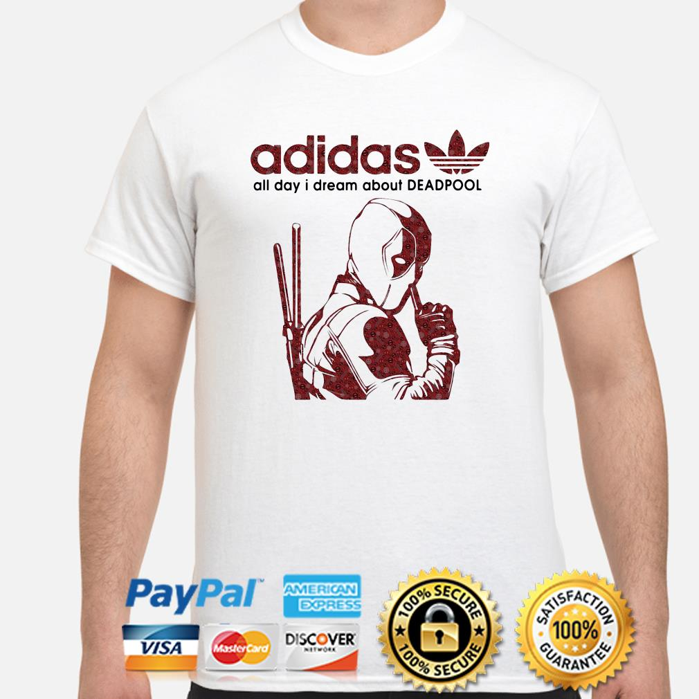 Adidas all day I dream about Deadpool shirt