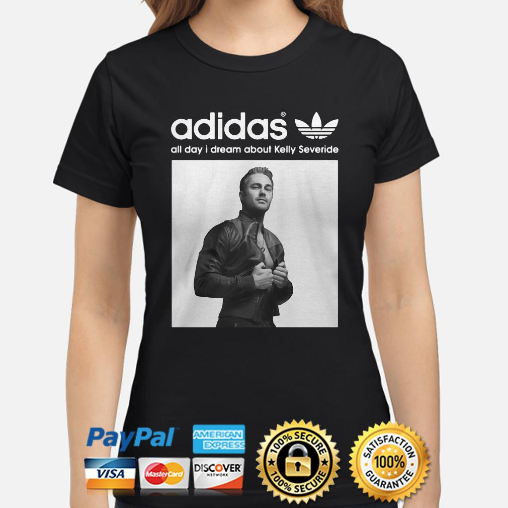 Adidas all day I dream about Kelly Severide ladies shirt