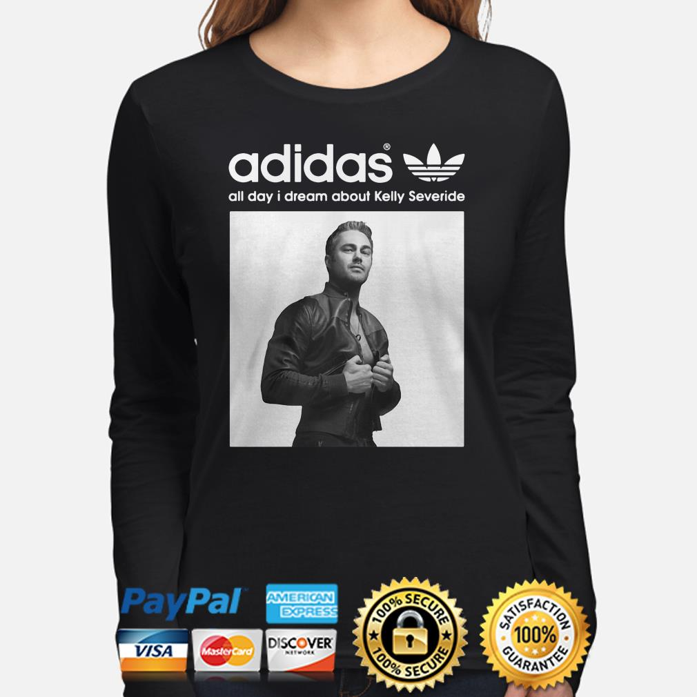 Adidas all day I dream about Kelly Severide long sleeve