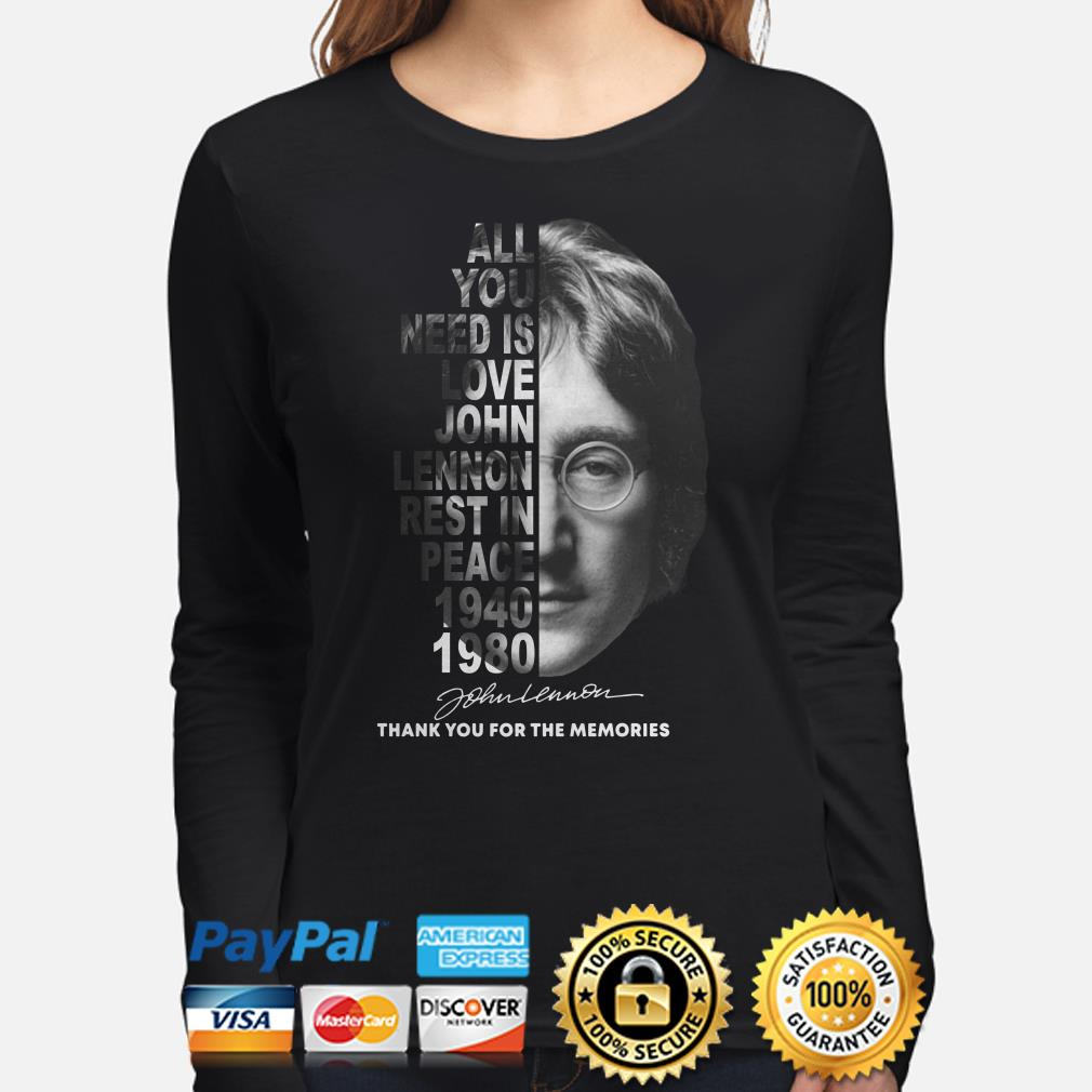 All you need is love John Lennon Rest in peace 1940 1980 long sleeve