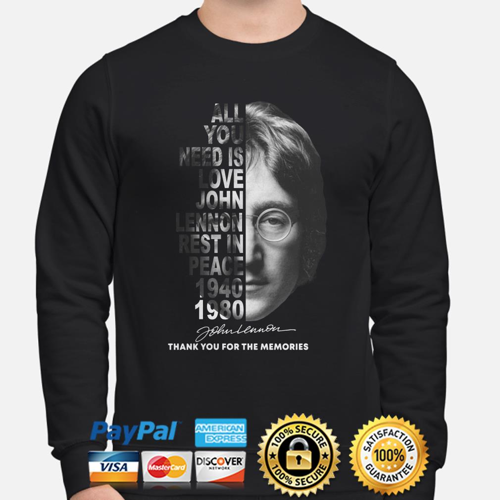 All you need is love John Lennon Rest in peace 1940 1980 sweater