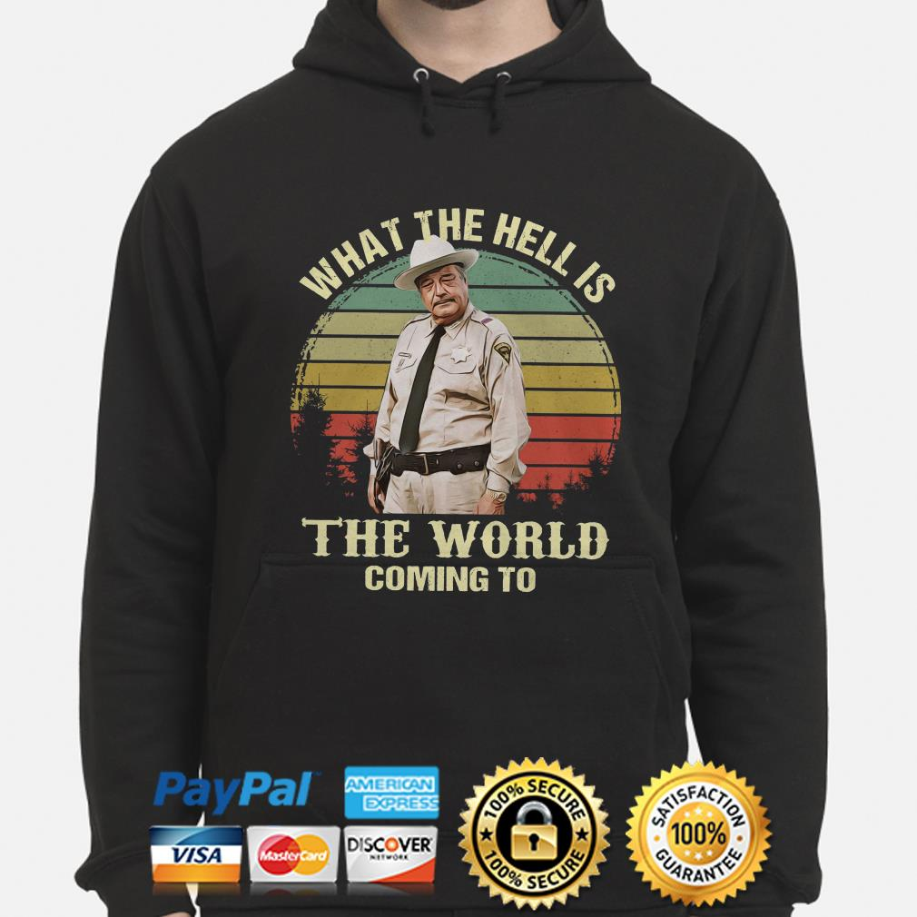 Buford T. Justice what the hell is the world coming to vintage hoodie