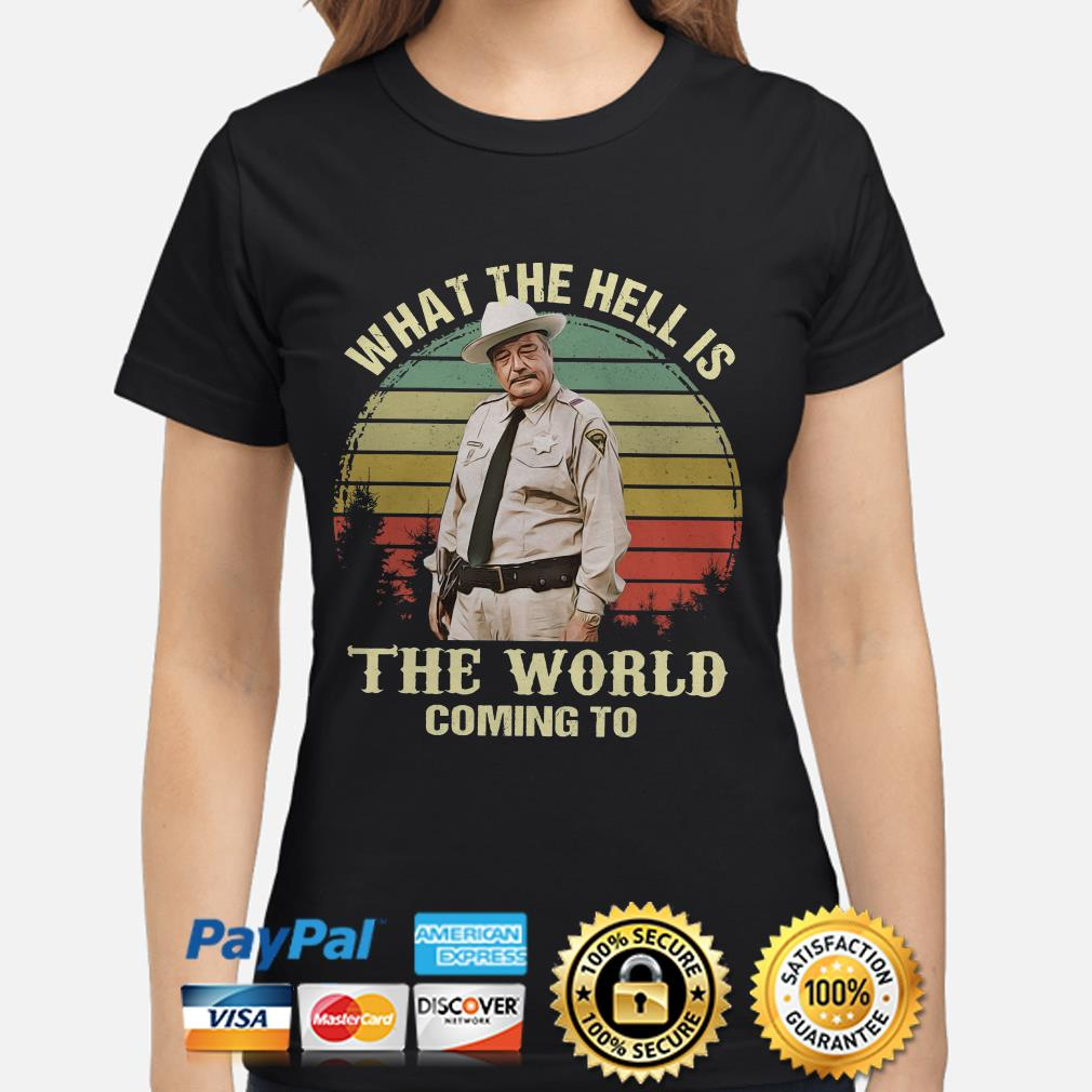 Buford T. Justice what the hell is the world coming to vintage ladies shirt