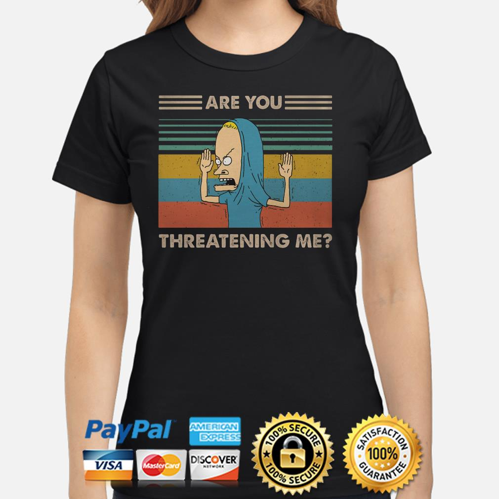 Cornholio are you threatening me vintage ladies shirt