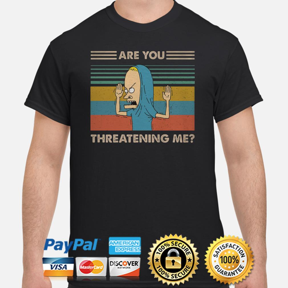 Cornholio are you threatening me vintage shirt
