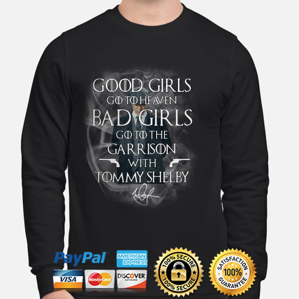 Good girls go to heaven bad girls go to the Garrison with Tommy Shelby sweater
