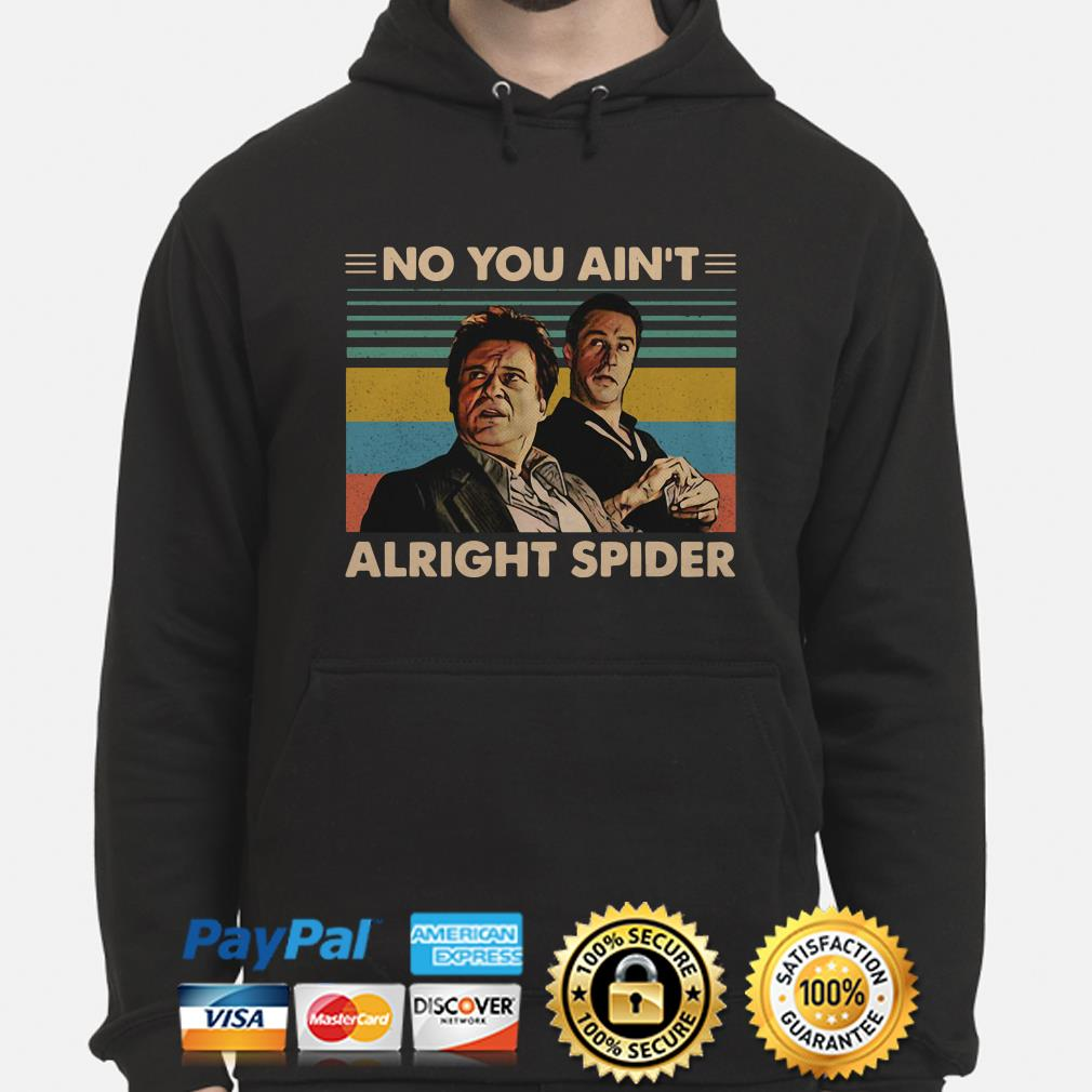 Goodfellas Tommy DeVito Jimmy Conway no you ain't alright spider vintage hoodie