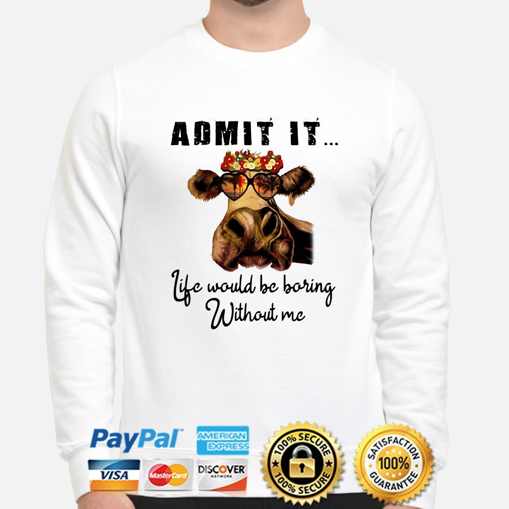 Heifer fashion glass admit it life would be boring with me sweater