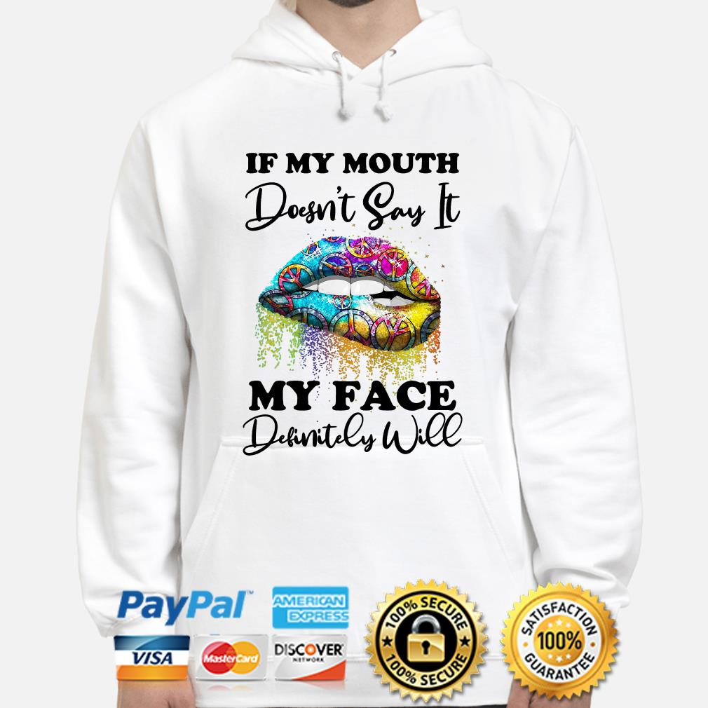 Hippie Peace if my mouth doesn't say it my face definitely will hoodie
