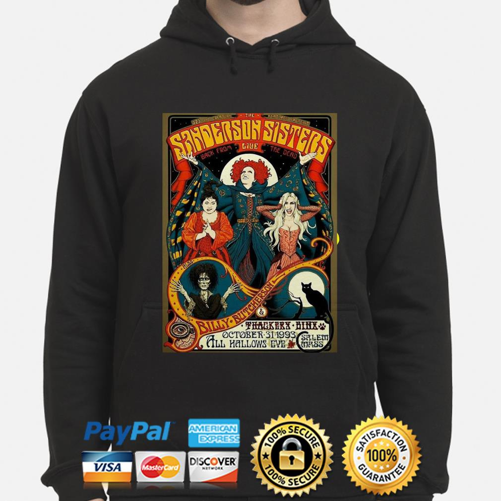 Hocus Pocus Sanderson Sisters back from live the dead Halloween hoodie