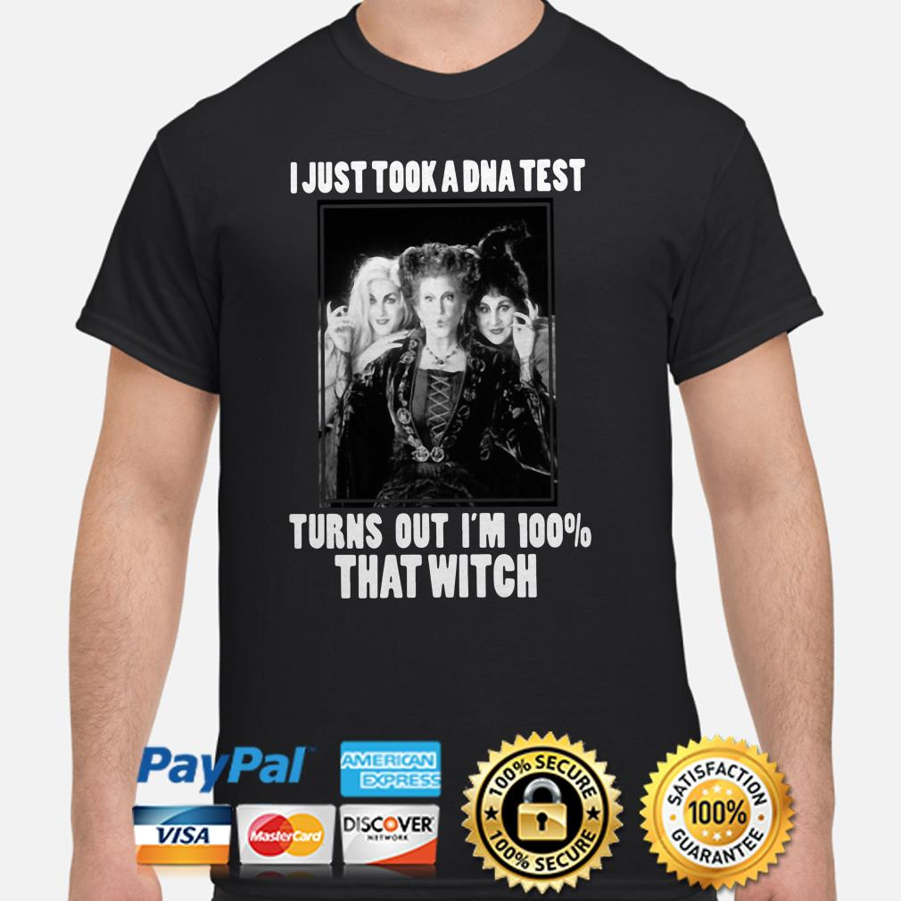 Hocus Pocus Sanderson Sisters I just took a DNA test I'm 100% that witch shirt