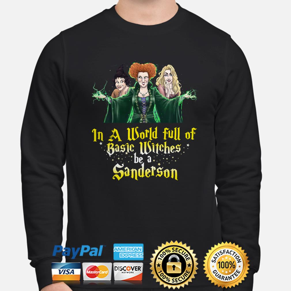 Hocus Pocus Sanderson Sisters in a world full of basic witches be a Sanderson sweater