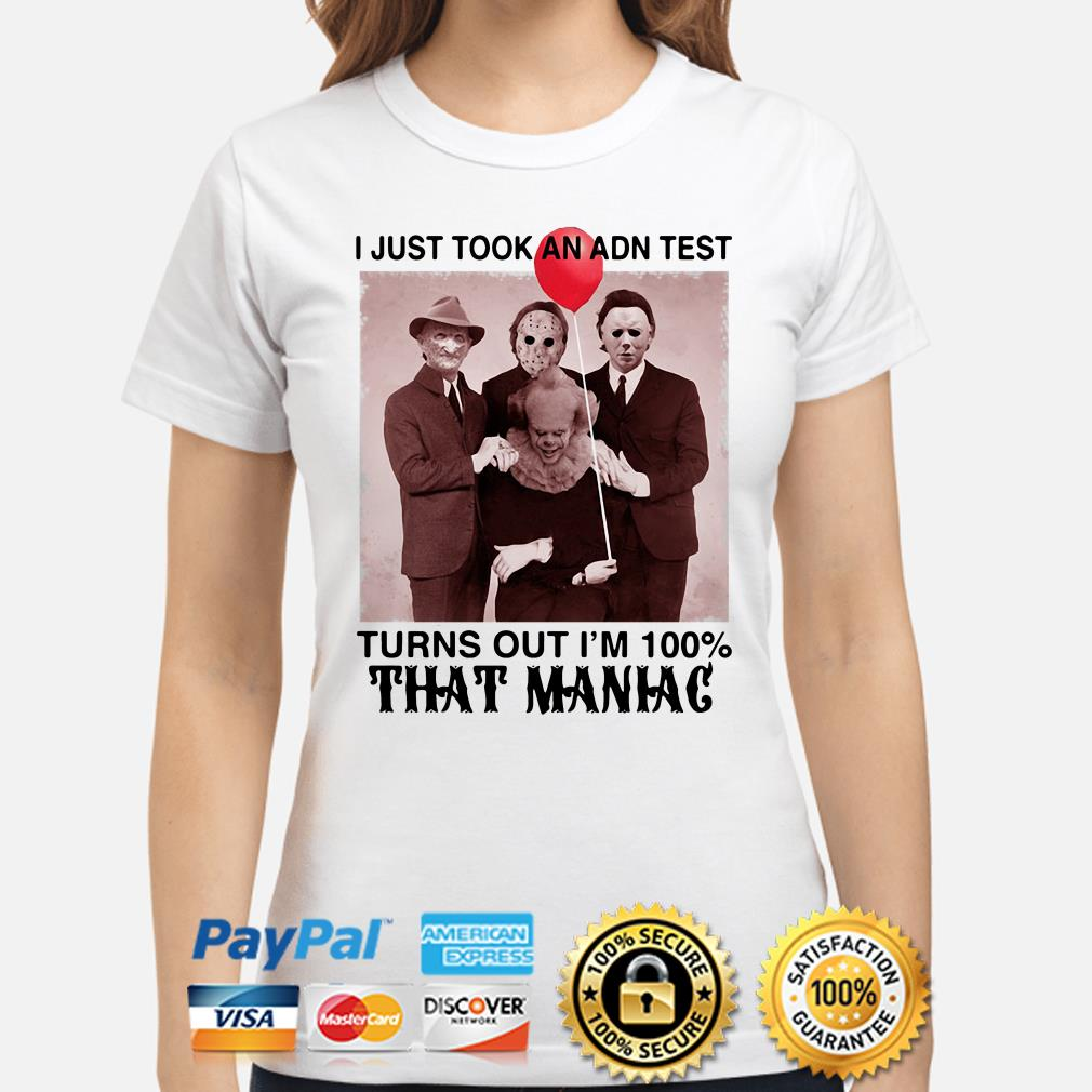 Horror Characters I just took an ADN test turn out I'm 100% that Maniac ladies shirt