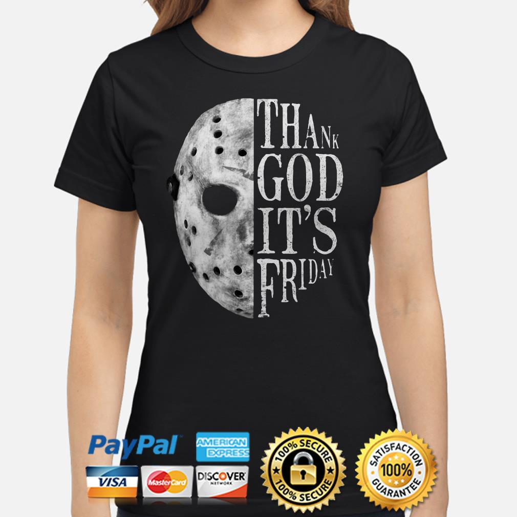 Jason Voorhees Thank God it's Friday ladies shirt