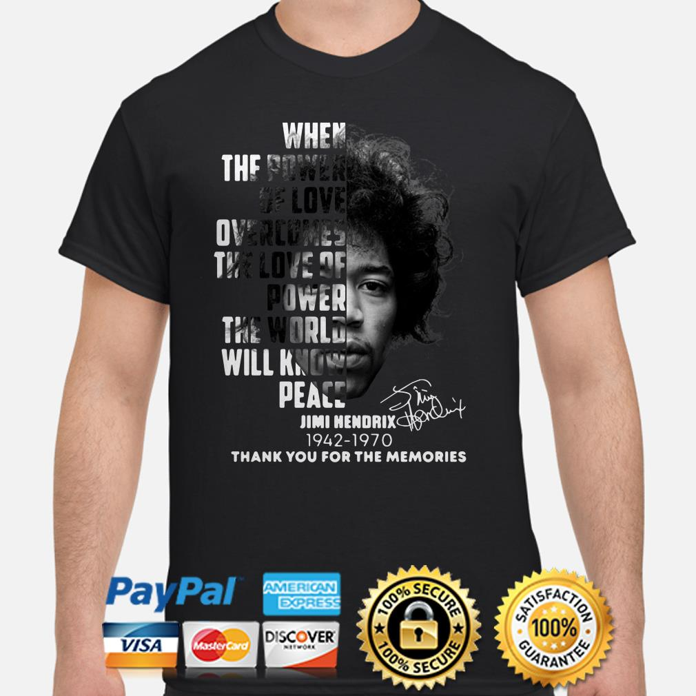 Jimi Hendrix when the power of love thank you for the memories shirt