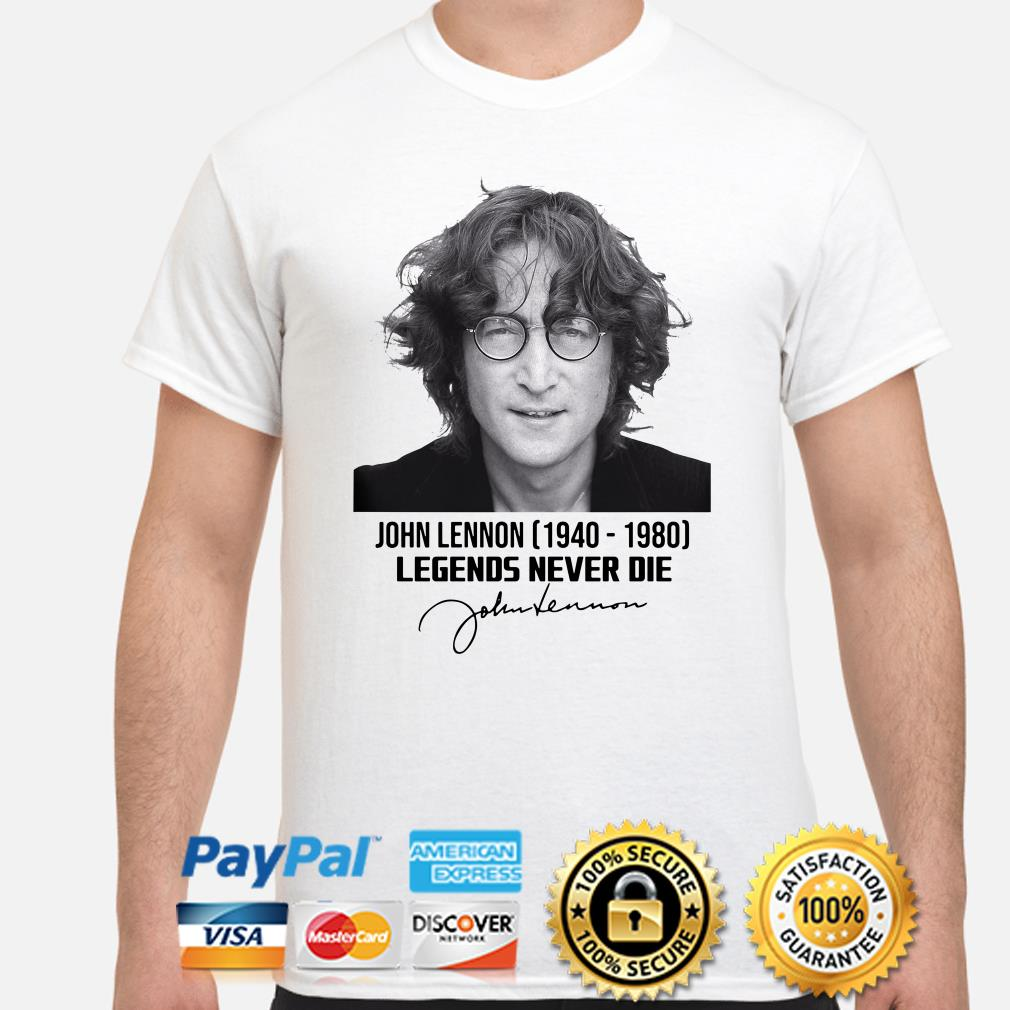 John Lennon 1940 1980 legends never die shirt