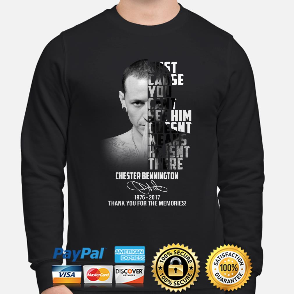 Just cause you can't see him doesn't means he isn't there Chester Bennington sweater