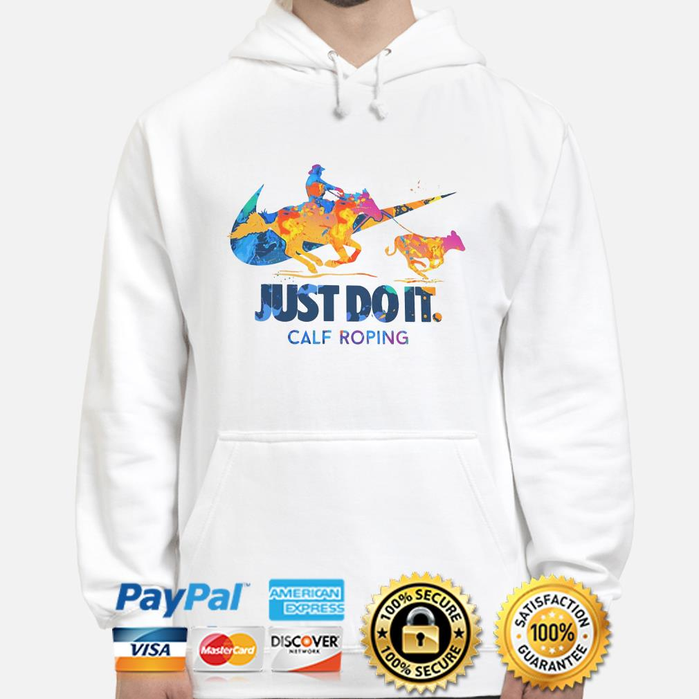 Just do it Calf Roping hoodie