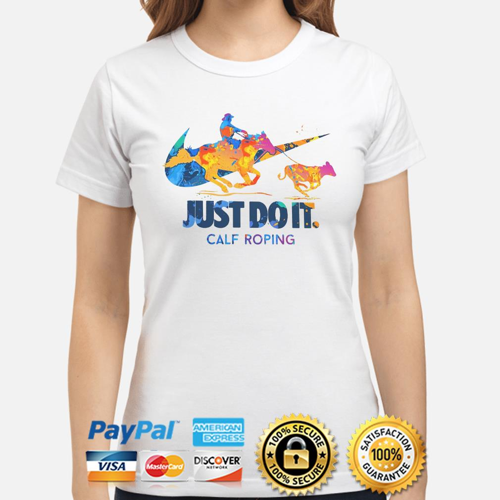 Just do it Calf Roping ladies shirt