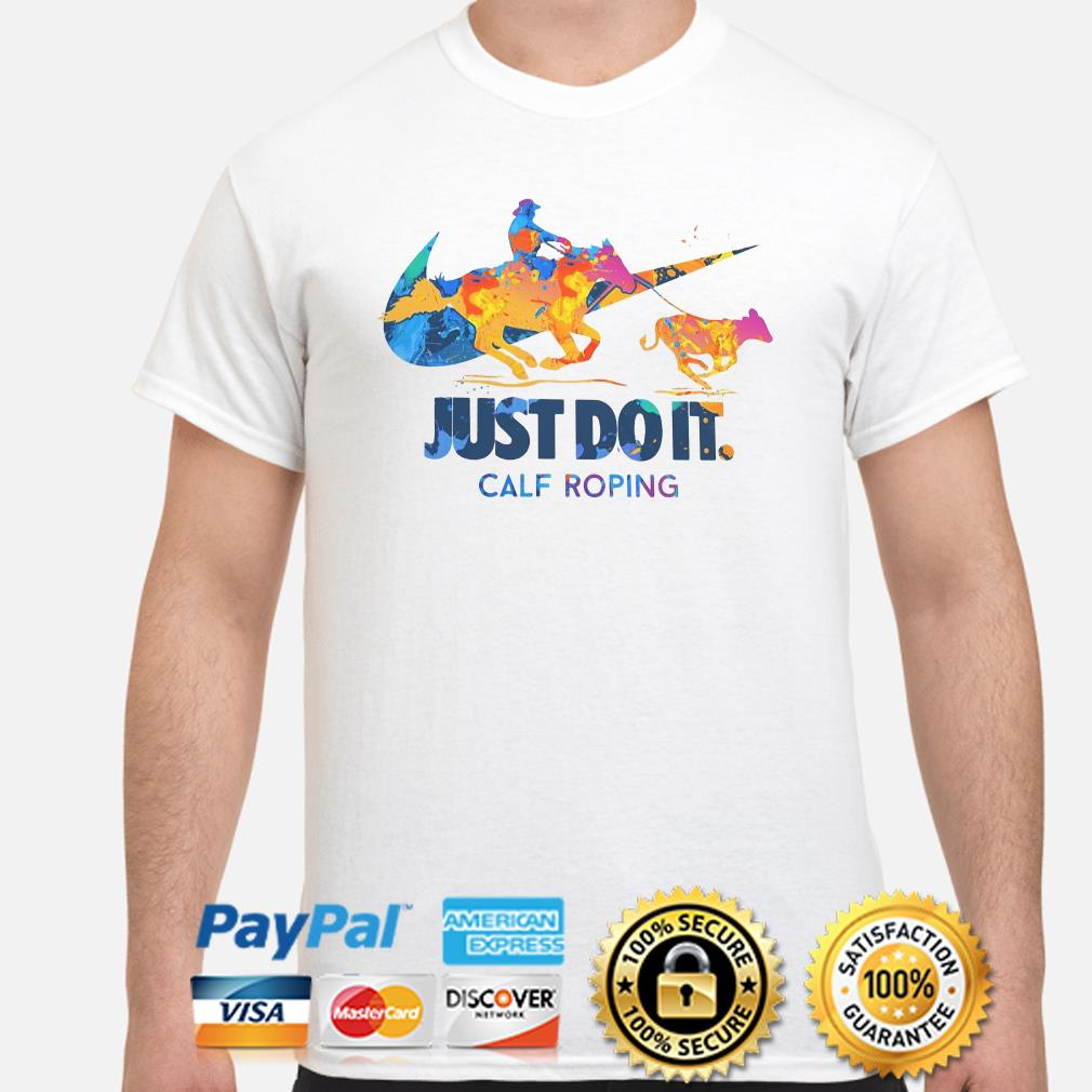 Just do it Calf Roping shirt
