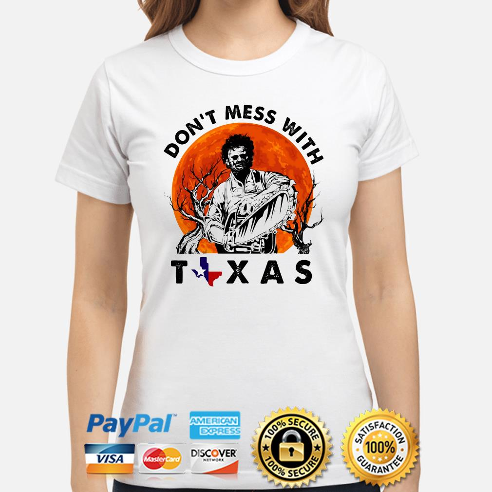 Leatherface Don't mess with Texas Halloween ladies shirt