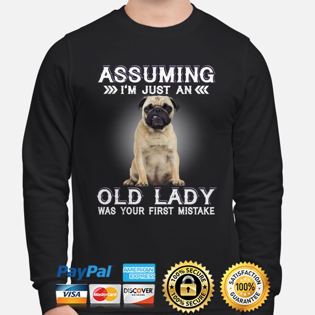 Pug Assuming I'm just an old lady was your first mistake sweater